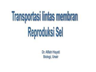 Transportasi lintas membran  Reproduksi Sel