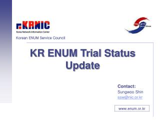 KR ENUM Trial Status Update