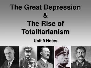 The Great Depression  The Rise of Totalitarianism