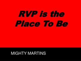 RVP is the  Place To Be