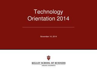 Technology  Orientation 2014