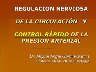 REGULACION NERVIOSA DE LA CIRCULACIÓN Y  CONTROL RÁPIDO  DE LA  PRESION ARTERIAL
