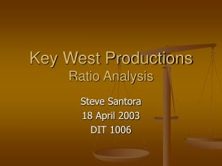 Key West Productions Ratio Analysis