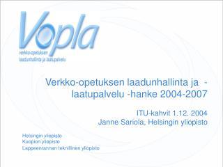 Helsingin yliopisto Kuopion yliopisto Lappeenrannan teknillinen yliopisto