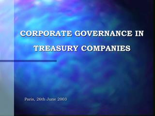 CORPORATE GOVERNANCE IN TREASURY COMPANIES