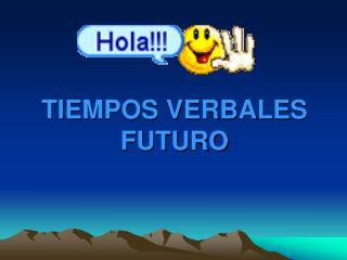 TIEMPOS VERBALES FUTURO