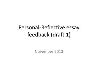 Personal-Reflective essay feedback (draft 1)