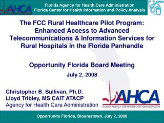 Christopher B. Sullivan, Ph.D. Lloyd Tribley, MS CAIT ATACP Agency for Health Care Administration