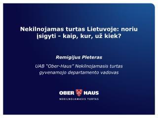 Nekilnojamas turtas Lietuvoje :  noriu įsigyti - kaip, kur, už kiek?