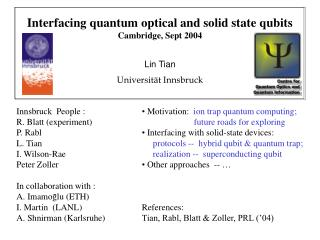 Interfacing quantum optical and solid state qubits  Cambridge, Sept 2004 Lin Tian