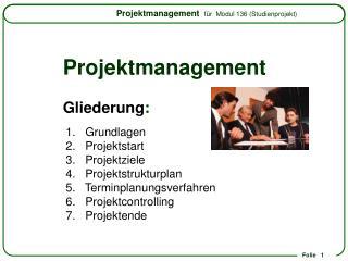 Projektmanagement Gliederung :