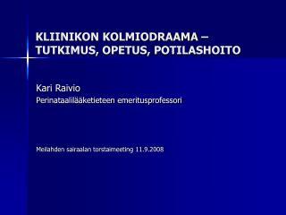 KLIINIKON KOLMIODRAAMA – TUTKIMUS, OPETUS, POTILASHOITO