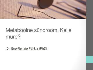 Metaboolne sündroom. Kelle mure?
