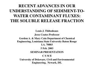 Louis J. Thibodeaux Jesse Coates Professor