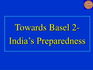 Towards Basel 2- India s Preparedness