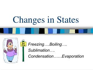 Changes in States