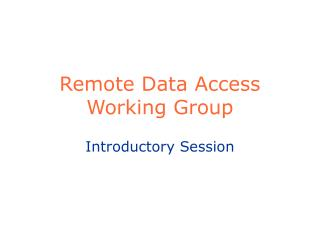 Remote Data Access Working Group