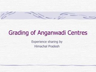 Grading of Anganwadi Centres