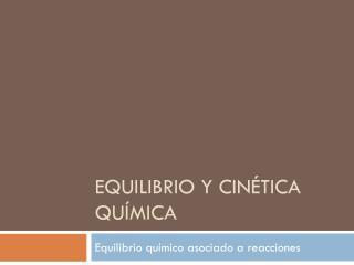Equilibrio y cinética química