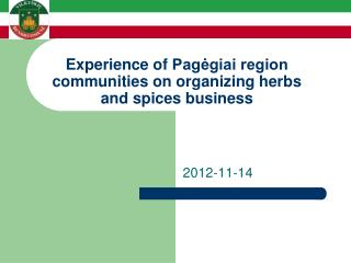 Experience of  Pagėgiai region communit ies on organizing  herbs and spices business