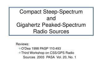 Compact Steep-Spectrum and Gigahertz Peaked-Spectrum Radio Sources