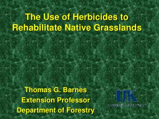 The Use of Herbicides to Rehabilitate Native Grasslands