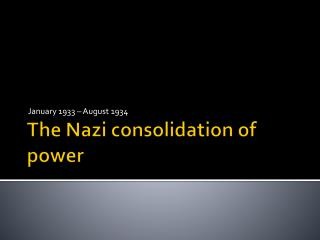 The Nazi consolidation of power