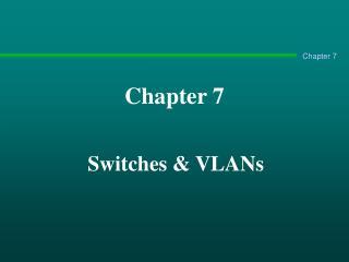Switches  VLANs