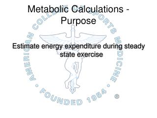 Metabolic Calculations - Purpose