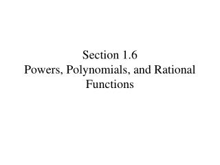 Section 1.6 Powers, Polynomials, and Rational Functions