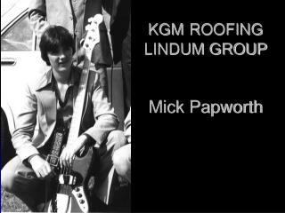 KGM ROOFING LINDUM GROUP Mick Papworth