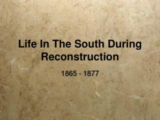 Life In The South During Reconstruction