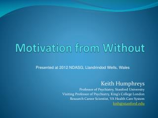 Motivation from Without