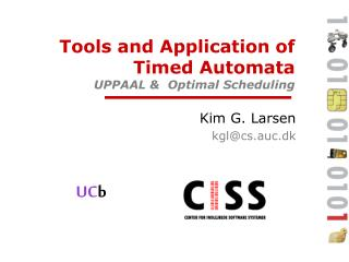 Tools and Application of Timed Automata UPPAAL &  Optimal Scheduling