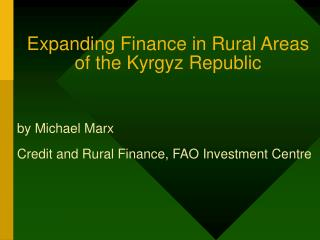 Expanding Finance in Rural Areas  of the Kyrgyz Republic