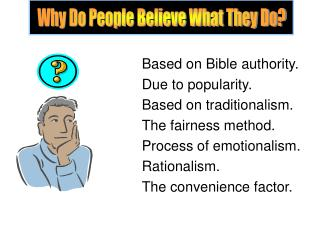 Based on Bible authority. Due to popularity. Based on traditionalism. The fairness method.