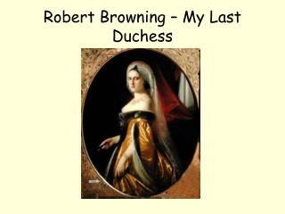Robert Browning   My Last Duchess