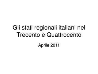 Gli stati regionali italiani nel Trecento e Quattrocento