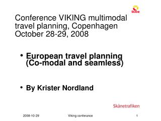 Conference VIKING multimodal travel planning, Copenhagen October 28-29, 2008