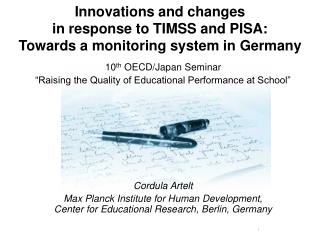 Innovations and changes  in response to TIMSS and PISA:  Towards a monitoring system in Germany