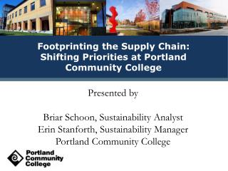 Presented by  Briar  Schoon , Sustainability Analyst Erin Stanforth, Sustainability Manager
