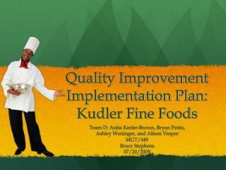 Quality Improvement Implementation Plan: Kudler Fine Foods