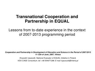 Cooperation and Partnership in Development of Education and Science in the Period of 2007-2013