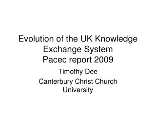 Evolution of the UK Knowledge Exchange System Pacec report 2009