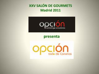 XXV SALÓN DE GOURMETS Madrid 2011