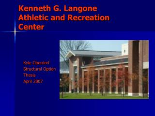 Kenneth G. Langone  Athletic and Recreation Center