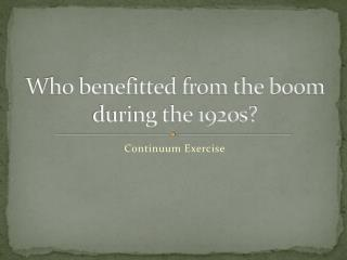 Who benefitted from the boom during the 1920s?