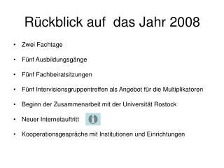Rückblick auf  das Jahr 2008