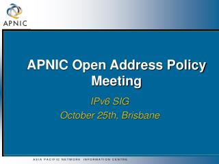 APNIC Open Address Policy Meeting