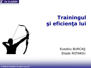 Trainingul  ş i eficien ţ a lui